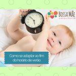 Dicas para adaptar o sono do bebê com o fim do horário de verão