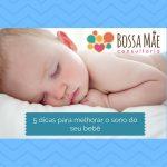 5 dicas para melhorar o sono do bebê