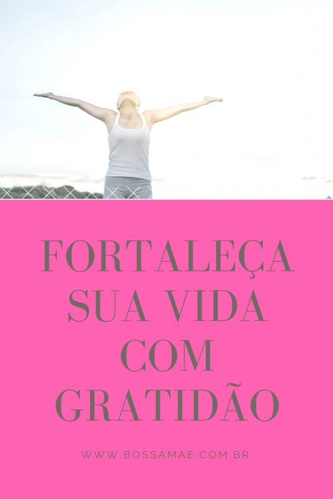 Fortaleça sua vida com gratidão_bossa mãe 1